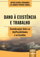 Capa do livro: Dano à Existência e Trabalho, Artur Klemes Fernandes e Lis Andrea Pereira Soboll