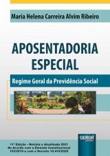 Capa do livro: Aposentadoria Especial, 11ª Edição - Revista e Atualizada 2021, Maria Helena Carreira Alvim Ribeiro