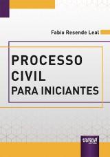 Capa do livro: Processo Civil para Iniciantes, Fabio Resende Leal