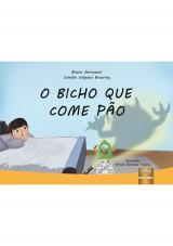 Capa do livro: Bicho que Come Pão, O, Bruna Gervasoni e Camilla Volpato Broering - Ilustração: Arnold Henrique Tavares
