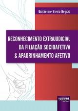 Capa do livro: Reconhecimento Extrajudicial da Filiação Socioafetiva & Apadrinhamento Afetivo, Guilherme Vieira Negrão