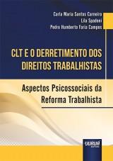 Capa do livro: CLT e o Derretimento dos Direitos Trabalhistas, Carla Maria Santos Carneiro, Lila Spadoni e Pedro Humberto Faria Campos