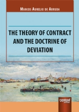 Capa do livro: The Theory of Contract and the Doctrine of Deviation, Marcos Aurelio de Arruda