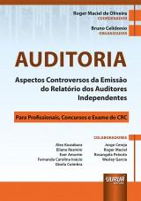 Capa do livro: Auditoria - Aspectos Controversos da Emissão do Relatório dos Auditores Independentes, Coordenador: Roger Maciel de Oliveira – Organizador: Bruno Celidonio