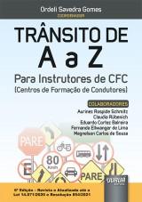 Capa do livro: Trânsito de A a Z - Para Instrutores de CFC (Centros de Formação de Condutores) - Atualizada até a Lei 14.071/2020 e Resolução 854/2021 - 6ª Edição - Revista e Atualizada, Coordenador: Ordeli Savedra Gomes