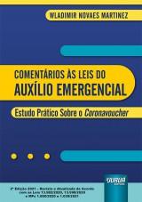 Capa do livro: Comentários às Leis do Auxílio Emergencial, 2ª Edição - Revista e Atualizada, Wladimir Novaes Martinez