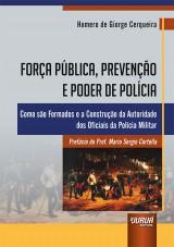 Capa do livro: Força Pública, Prevenção e Poder de Polícia, Homero de Giorge Cerqueira