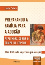 Capa do livro: Preparando a Família Para a Adoção, 3ª Edição, Jadete Calixto