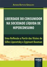 Capa do livro: Liberdade do Consumidor na Sociedade Líquida de Hiperconsumo, Antonio Baptista Gonçalves