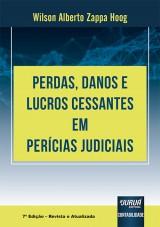 Capa do livro: Perdas, Danos e Lucros Cessantes em Perícias Judiciais, 7ª Edição - Revista e Atualizada, Wilson Alberto Zappa Hoog