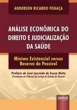 Capa do livro: Análise Econômica do Direito e Judicialização da Saúde, Anderson Ricardo Fogaça