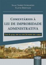 Capa do livro: Comentários à Lei de Improbidade Administrativa, Isaac Sabbá Guimarães e Flavio Bertoldi