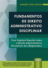 Capa do livro: Fundamentos de Direito Administrativo Disciplinar, Sandro Lucio Dezan