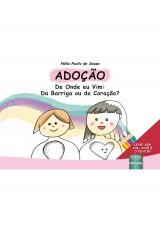 Capa do livro: Adoção - De Onde eu Vim: Da Barriga ou do Coração?, Hália Pauliv de Souza