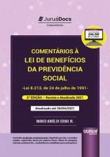 Capa do livro: Comentários à Lei de Benefícios da Previdência Social - Lei 8.213, de 24 de julho de 1991, 2ª Edição – Revista e Atualizada até 26/04/2021, Marco Aurélio Serau Jr.