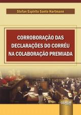 Capa do livro: Corroboração das Declarações do Corréu na Colaboração Premiada, Stefan Espirito Santo Hartmann