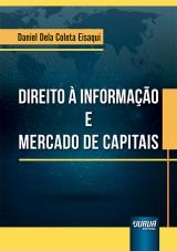 Capa do livro: Direito à Informação e Mercado de Capitais, Daniel Dela Coleta Eisaqui
