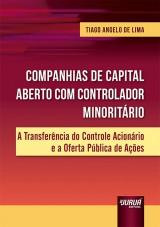 Capa do livro: Companhias de Capital Aberto com Controlador Minoritário, Tiago Angelo de Lima