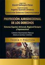 Capa do livro: Protección Jurisdiccional de los Derechos - Sistemas Español, Universal, Regional Europeo y Supranacional - Teoría y Práctica, Carmen Montesinos Padilla e Argelia Queralt Jiménez