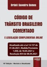 Capa do livro: Código de Trânsito Brasileiro Comentado e Legislação Complementar Online, 16ª Edição - Revista e Atualizada, Ordeli Savedra Gomes