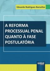 Capa do livro: Reforma Processual Penal Quanto à Fase Postulatória, A, Eduardo Rodrigues Barcellos