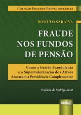 Capa do livro: Fraude nos Fundos de Pensão, Rômulo Saraiva