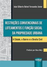 Capa do livro: Restrições Convencionais de Loteamentos e Função Social da Propriedade Urbana, João Gilberto Belvel Fernandes Júnior