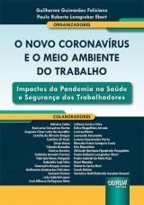 Capa do livro: Novo Coronavírus e o Meio Ambiente do Trabalho, O - Impactos da Pandemia na Saúde e Segurança dos Trabalhadores, Organizadores: Guilherme Guimarães Feliciano e Paulo Roberto Lemgruber Ebert