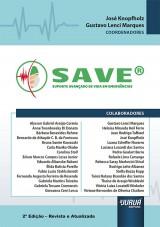 Capa do livro: SAVE® - Suporte Avançado de Vida em Emergência, Coordenadores: José Knopfholz e Gustavo Lenci Marques
