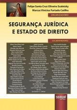 Capa do livro: Segurança Jurídica e Estado de Direito, Organizadores: Felipe Santa Cruz Oliveira Scaletsky e Marcus Vinicius Furtado Coêlho