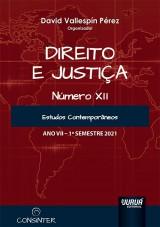 Capa do livro: Direito e Justiça - Ano VII - XII - 1º Semestre 2021, Organizador: David Vallespín Pérez