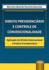Capa do livro: Direito Previdenciário e Controle de Convencionalidade, Marcelo Eduardo Rossitto Bassetto