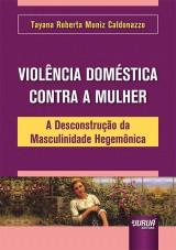 Capa do livro: Violência Doméstica Contra a Mulher, Tayana Roberta Muniz Caldonazzo