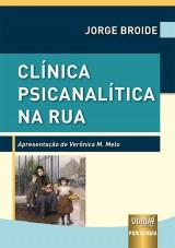 Capa do livro: Clínica Psicanalítica na Rua, Jorge Broide