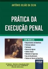 Capa do livro: Prática da Execução Penal - Com Modelos - 8ª Edição – Revista e Atualizada 2021 - De acordo com a Lei 13.964/2019 (Pacote Anticrime), Antônio Julião da Silva