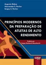 Capa do livro: Princípios Modernos da Preparação de Atletas de Alto Rendimento, Augusto Rédua, Alexsander S. Pavlov e Sergey E. Pavlov