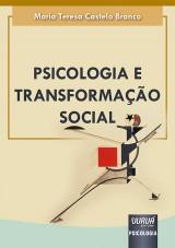 Capa do livro: Psicologia e Transformação Social, Maria Teresa Castelo Branco