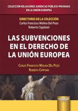 Capa do livro: Las Subvenciones en el Derecho de la Unión Europea, Directores y autores: Carlos Francisco Molina Del Pozo y Roberto Cippitani