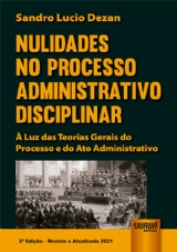 Capa do livro: Nulidades no Processo Administrativo Disciplinar, 2ª Edição - Revista e Atualizada 2021, Sandro Lucio Dezan