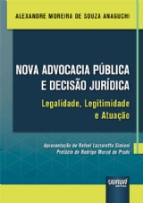 Capa do livro: Nova Advocacia Pública e Decisão Jurídica, Alexandre Moreira de Souza Anaguchi