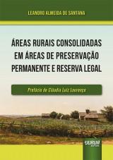 Capa do livro: Áreas Rurais Consolidadas em Áreas de Preservação Permanente e Reserva Legal, Leandro Almeida de Santana