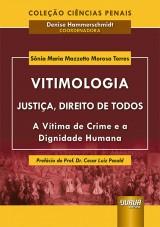 Capa do livro: Vitimologia - Justiça, Direito de Todos, Sônia Maria Mazzetto Moroso Terres - Coordenadora: Denise Hammerschmidt