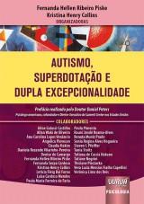 Capa do livro: Autismo, Superdotação e Dupla Excepcionalidade, Organizadoras: Fernanda Hellen Ribeiro Piske e Kristina Henry Collins