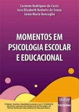Capa do livro: Momentos em Psicologia Escolar e Educacional, Carmem Rodrigues da Costa, Iara Elizabeth Redwitz de Souza e Sônia Maria Roncaglio