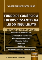 Capa do livro: Fundo de Comércio & Lucros Cessantes na Lei do Inquilinato, 3ª Edição - Revista e Atualizada, Wilson Alberto Zappa Hoog