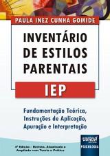 Capa do livro: Inventário de Estilos Parentais - IEP, 4ª Edição – Revista, Atualizada e Ampliada com Teoria e Prática, Paula Inez Cunha Gomide