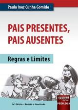 Capa do livro: Pais Presentes, Pais Ausentes, 14ª Edição - Revista e Atualizada, Paula Inez Cunha Gomide