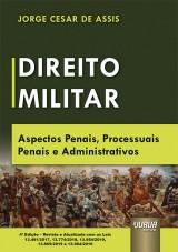 Capa do livro: Direito Militar, 4ª Edição - Revista e Atualizada, Jorge Cesar de Assis