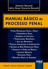 Capa do livro: Manual Básico de Processo Penal, 6ª Edição - Revista e Atualizada, Antonio Devechi e Júlio César Craveiro Devechi