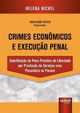 Capa do livro: Crimes Econômicos e Execução Penal, Helena Nickel - Organizador: Cristiano Poter